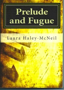 Prelude and Fugue-Laura Haley McNeil